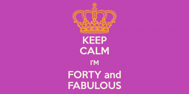 keep-calm-i-m-forty-and-fabulous